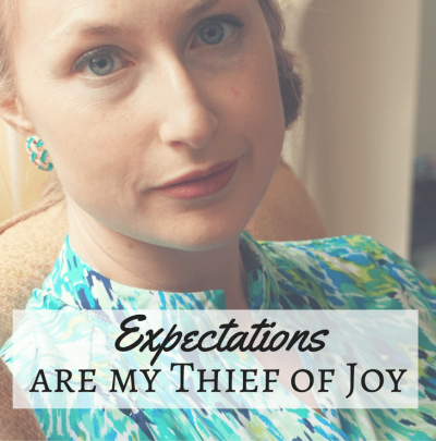 expectations are my thief of joy