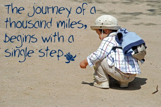 journey of 1000 miles begins with a step