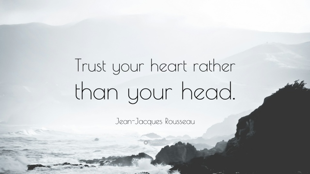Jean-Jacques-Rousseau-Quote-Trust-your-heart-rather-than-your-head